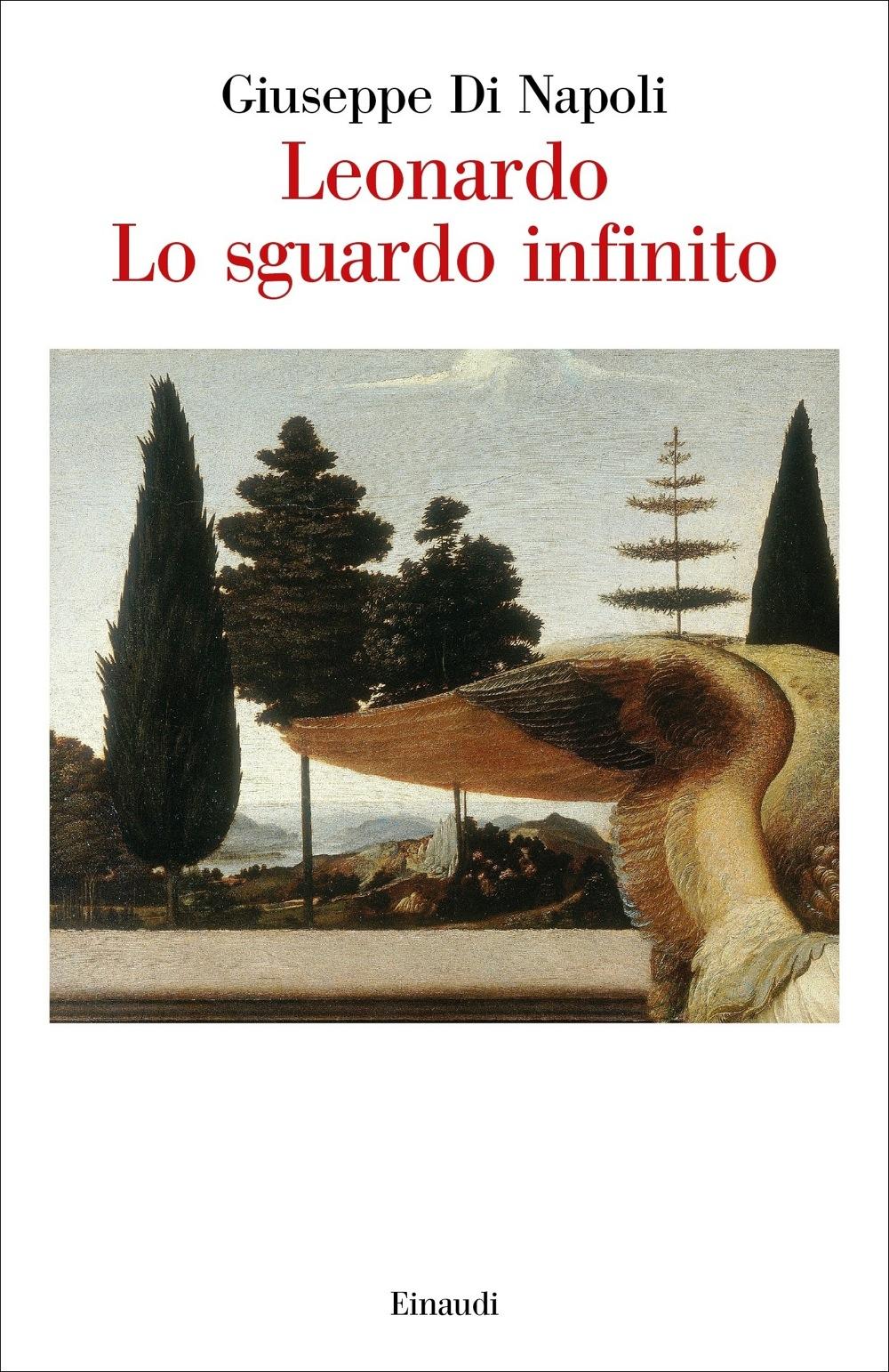 <p>La copertina del volume <em>Leonardo. Lo sguardo infinito</em>, di Giuseppe di Napoli, edito da Einaudi</p>