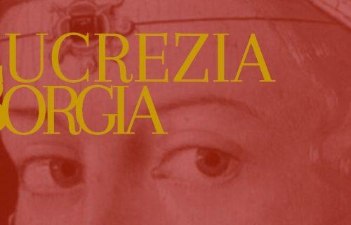 #1 Lucrezia Borgia | Museocity – Museosegreto 2020
